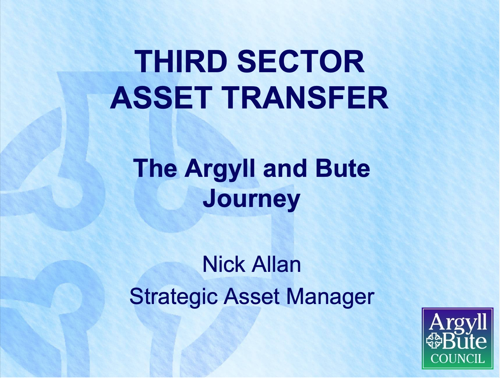 Third Sector Asset Transfer: The Argyll and Bute Journey: Part 2